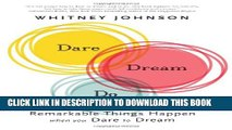 [PDF] Dare, Dream, Do: Remarkable Things Happen When You Dare to Dream Popular Online
