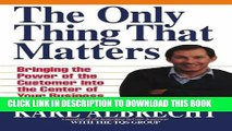 New Book The Only Thing That Matters: Bringing the Power of the Custome Into the Center of Your