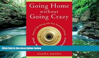 READ NOW  Going Home without Going Crazy: How to Get Along with Your Parents   Family (Even When
