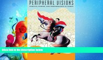 complete  Peripheral Visions: Publics, Power, and Performance in Yemen (Chicago Studies in
