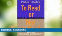Big Deals  To Read or Not to Read  Answers to All Your Questions About Dyslexia  Best Seller Books
