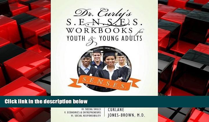 READ book  Dr. Curly s S.E.N.S.E.S. Workbooks for Youth   Young Adults: Workbook I: Sane Mind II.