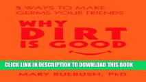 [PDF] Why Dirt Is Good Full Online