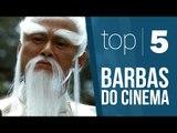 TOP5 - As melhores barbas do cinema