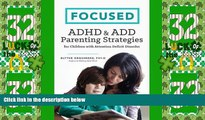 Big Deals  Focused: ADHD   ADD Parenting Strategies for Children with Attention Deficit Disorder