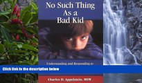 READ NOW  No Such Thing As a Bad Kid!: Understanding and Responding to the Challenging Behavior of