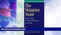 Big Deals  Skipping Stones (Ripple Effects of Mental Illness on the Family)  Full Read Most Wanted