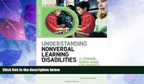 Big Deals  Understanding Nonverbal Learning Disabilities: A Common-Sense Guide for Parents and