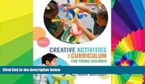 READ FULL  Creative Activities and Curriculum for Young Children (Creative Activities for Young