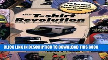 [Read PDF] The T-Shirt Revolution: Building Your Business Using a Digital Apparel Printer Ebook Free