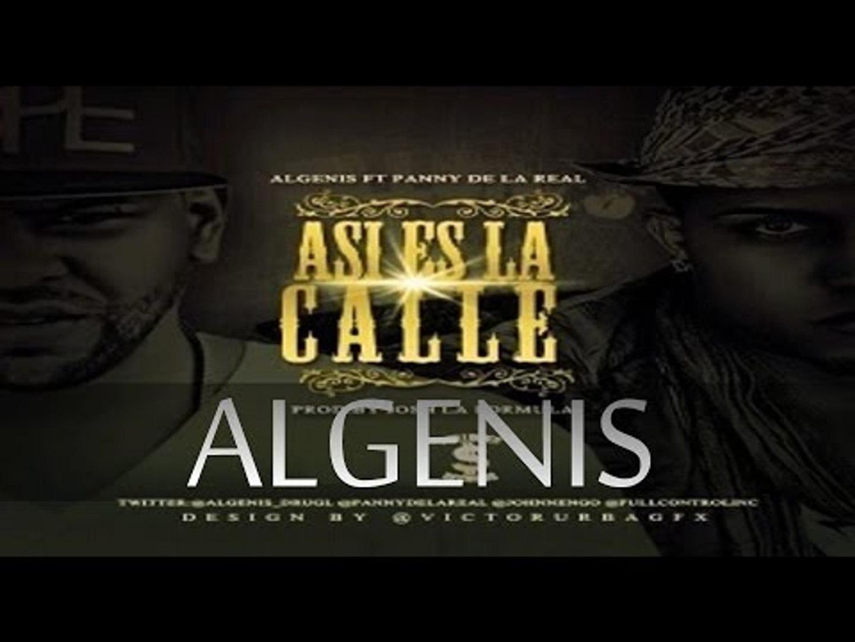 Asi Es La Calle  Algenis Ft. Panny De La Real ◄►NeW ReGGAETON 2013◄►▒HD▒