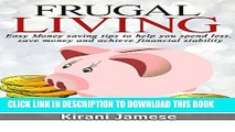 [PDF] Frugal Living: Easy money saving tips to help you spend less, save money, and achieve