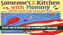 [PDF] Someone s in the  Kitchen with Mommy : 100 Easy Recipes and Fun Crafts for Parents and Kids