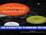 [PDF] Strange New Worlds: The Search for Alien Planets and Life Beyond Our Solar System Full Online