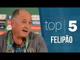 TOP 5 - Felipão