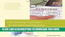 [PDF] Marketing Strategies for the Home-based Business (Home-Based Business Series) Popular Online