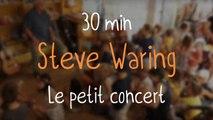 Steve Waring - Le petit concert - 30 minutes de musique
