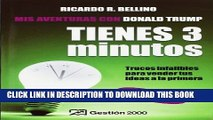 [PDF] Tienes tres Minutos!/ You Have Three Minutes!: Trucos Infalibles Para Vender Tus Ideas a La