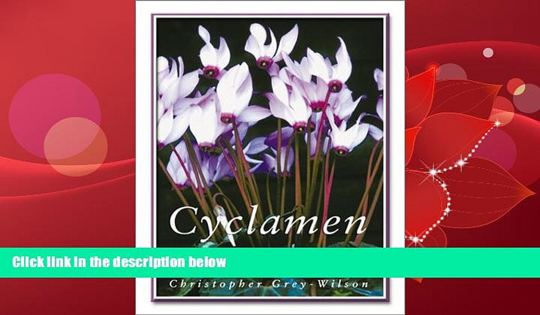 Choose Book Cyclamen: A Guide for Gardeners, Horticulturists and Botanists