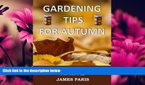 For you Gardening Tips For Autumn: The Food Growers Top 5 Jobs For The Fall - Including Tasty Jam
