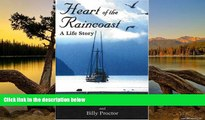 Big Deals  Heart of the Raincoast: A Life Story  Best Seller Books Most Wanted