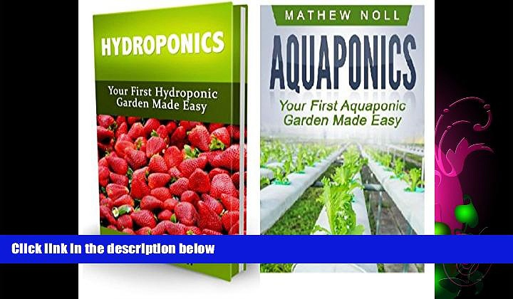 Pdf Online Aquaponics and Hydroponics Box Set: Your First Aquaponic and Hydroponic Garden Made