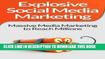 [Read PDF] Social Media Marketing:! Explosive Social Media Marketing And Social Media Strategy