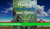 Choose Book Planting Wetlands and Dams: A Practical Guide to Wetland Design, Construction and