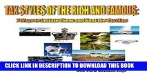 [PDF] Tax Styles of the Rich and Famous: Seven Ways to Imitate Them and Beat the Tax Man Popular