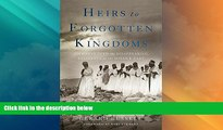 Big Deals  Heirs to Forgotten Kingdoms: Journeys Into the Disappearing Religions of the Middle