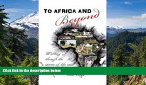 Big Deals  To Africa   Beyond: Walking Through The Storms of Life With A Thankful Heart  Full Read