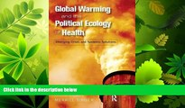 Popular Book Global Warming and the Political Ecology of Health: Emerging Crises and Systemic