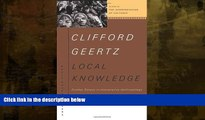 eBook Download Local Knowledge: Further Essays In Interpretive Anthropology (Basic Books Classics)