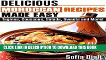 [PDF] DELICIOUS MOROCCAN RECIPES MADE EASY: TAGINES, COUSCOUS, SALADS, SWEETS AND MORE! Popular