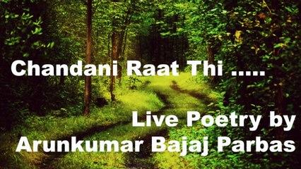 Chandni Raat |  Live Poetry | Arunkumar Bajaj Parbas