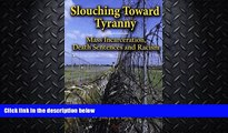 complete  Slouching Toward Tyranny: Mass Incarceration, Death Sentences and Racism