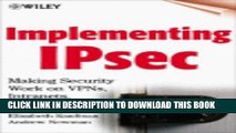 [PDF] Implementing IPsec: Making Security Work on VPNs, Intranets, and Extranets [Online Books]