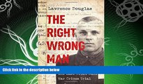 different   The Right Wrong Man: John Demjanjuk and the Last Great Nazi War Crimes Trial