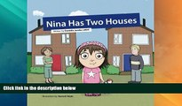 Big Deals  Nina Has Two Houses: A book to help young children and their parents, who are going