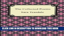 [PDF] The Collected Poems of Sara Teasdale (Sonnets to Duse and Other Poems, Helen of Troy and