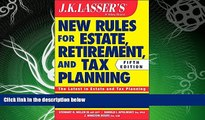 different   JK Lasser s New Rules for Estate, Retirement, and Tax Planning