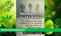 FULL ONLINE  Meltdown in Haditha: The Killing of 24 Iraqi Civilians by U.S. Marines and the