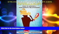 Big Deals  Personality Disorders : NARCISSISM: How To Survive A Narcissistic Relationship (Mental