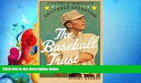 complete  The Baseball Trust: A History of Baseball s Antitrust Exemption