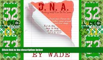 Big Deals  D.N.A. -Nothing Would Ever Be The Same  Best Seller Books Most Wanted