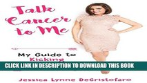 New Book Talk Cancer to Me: My Guide to Kicking Cancer s Booty!