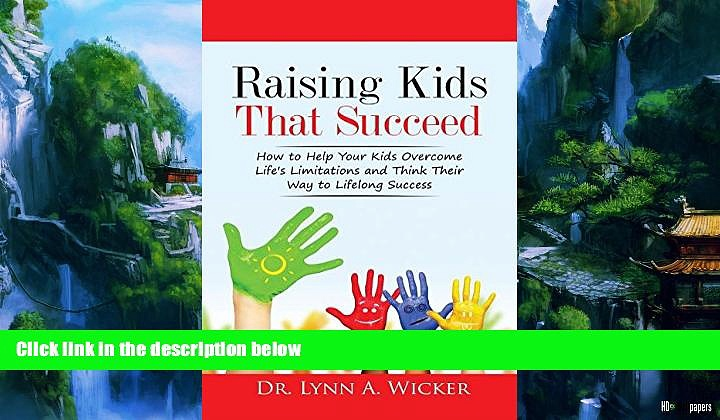 Books to Read  Raising Kids That Succeed: How To Help Your Kids Overcome Life s Limitations And