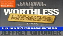 New Book Customer Satisfaction Is Worthless, Customer Loyalty Is Priceless: How to Make Customers