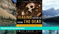 Big Deals  Teasing Secrets from the Dead: My Investigations at America s Most Infamous Crime