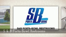 S & B Porta-Bowl Restrooms Provide Fully-Featured Restroom Trailers for Events & Construction Site